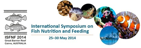 EVENT: 25–30 May 2014, Queensland, Australia - International Symposium o Fish Nutrition and Feeding (ISFNF2014) | aquaculture nutrition | Scoop.it