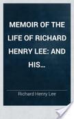 Memoir of the Life of Richard Henry Lee | Memoir | Scoop.it