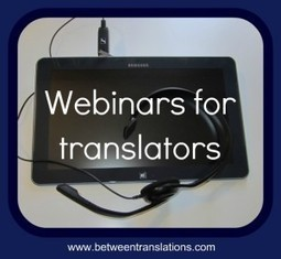 Continuing professional development: webinars for translators | CPD for translators | Scoop.it