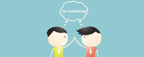 3 Ways Co-Marketing Can Help Your Small Business | marketing tendances | Scoop.it
