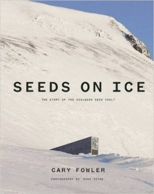 Seeds on Ice | Agricultural Biodiversity | Scoop.it