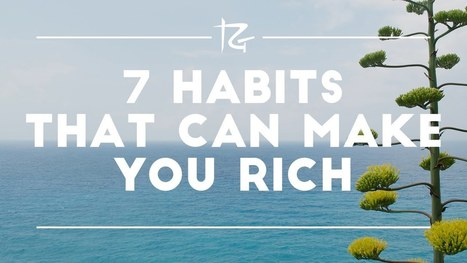 7 Habits that Can Make You Rich - YouTube | Pain Sufferers Speak | Scoop.it
