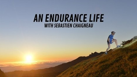 Le Film An Endurance Life avec Sébastien Chaigneau | news | Scoop.it