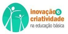 MEC RECEBE MAIS DE 600 EXPERIÊNCIAS DE INOVAÇÃO E CRIATIVIDADE NA EDUCAÇÃO BÁSICA | Café puntocom Leche | Scoop.it