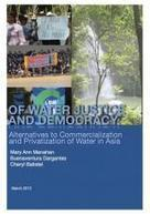 Of Water Justice and Democracy: Alternatives to Commercialization and Privatization of Water in Asia | Focus on the Global South | Another World Now! | Scoop.it