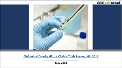Global Clinical Trials Review on Abdominal Obesity | Research On Global Markets | Scoop.it