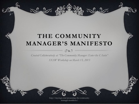 The Community Manager Manifesto | Ideas That Matter From SXSW '13 | Scoop.it