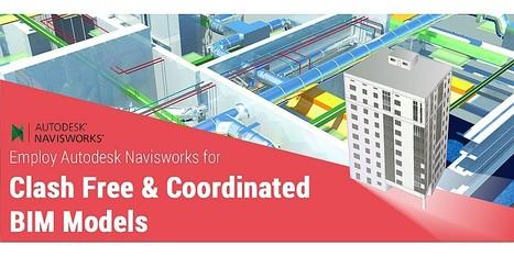 Achieving BIM coordination the right way through NAVISWORKS | Architecture Engineering & Construction (AEC) | Scoop.it