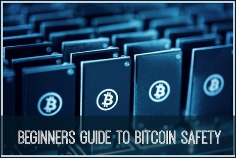 Beginners Guide To Bitcoin Safety | Tech | Scoop.it