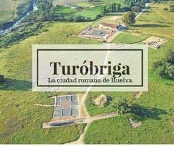 Turóbriga, la ciudad romana de Huelva | Arqueología romana en Hispania | Scoop.it