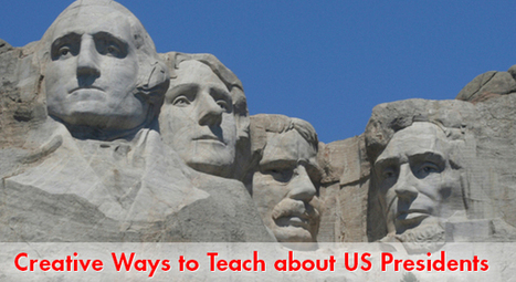 Creative Ways to Teach about US Presidents | Cool School Ideas | Scoop.it