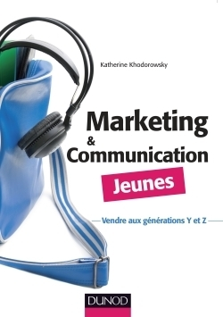 Marketing et communication Jeunes. Katherine Khodorowsky | Ressources Ad Hoc | Scoop.it