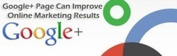 Google+ Page Can Improve Online Marketing Results | ClickCabin | click cabin | Scoop.it