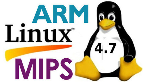 Linux 4.7 Release – Main Changes, ARM and MIPS Architectures | Embedded Systems News | Scoop.it