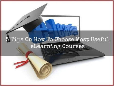 5 Tips On How To Choose Most Useful eLearning Courses | Education | Scoop.it