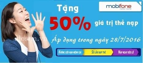Mobifone tặng 50% giá trị thẻ nạp ngày 28/7/2016   Trao Doi   Scoop.it
