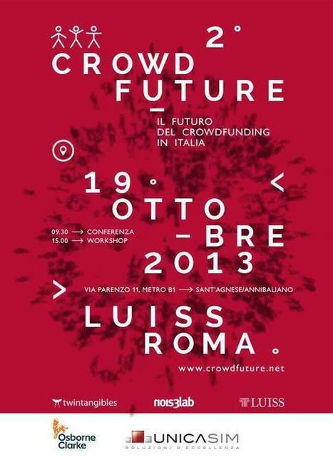 "Crowdfuture 2013 - Roma, 19 ottobre 2013 - LUISS - The future of Crowdfunding | L'impresa ""mobile"" 