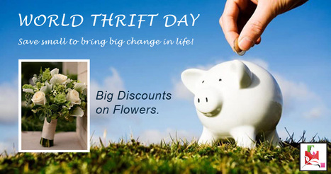 WORLD THRIFT DAY. Save small to bring big change in life! | BlossomSquare online flowers delivery system | Scoop.it