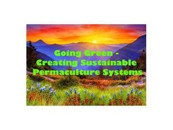 Going Green - Creating Sustainable Permaculture Systems 06/06 by ... | sustainablehomes | Scoop.it