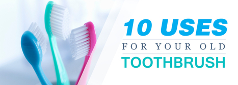 10 Uses For Your Old Toothbrush | BangkokDental | Scoop.it