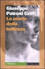 Giuseppe Patroni Griffi - La morte della bellezza   Libri Gay   Scoop.it