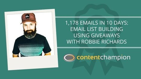 CC 059: 1,178 Emails in 10 Days: Email List Building Using Giveaways With Robbie Richards | Content Marketing | Scoop.it