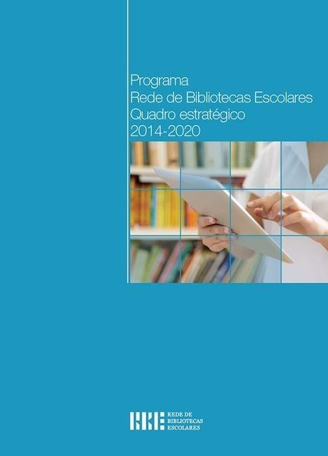 Programa Rede de Bibliotecas Escolares. Quadro estratégico: 2014-2020 | Bibliotecas e bibliotecários | Scoop.it
