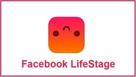 LifeStage : L'appli vidéo de Facebook destinée aux ados qui utilisent Snapchat | Référencement internet | Scoop.it