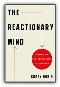 """""""Corey Robin on The Reactionary Mind"""" - Legal History Blog 
