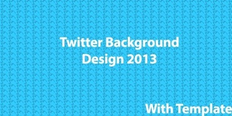 Twitter Background Design 2013: With Template - CT Social | Online Ministry Updates | Scoop.it