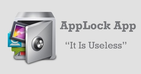 Using Android 'AppLock' to Protect Your Privacy? — It's Useless | Ciberseguridad + Inteligencia | Scoop.it