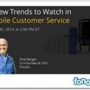 In Customer Service, Mobile is the Trend to End All Trends | Fonolo | Healthcare Member Experience Innovation | Scoop.it