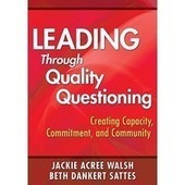 Leading Through Quality Questioning | TCDSB Leadership Strategy Influential Books and Documents | Scoop.it