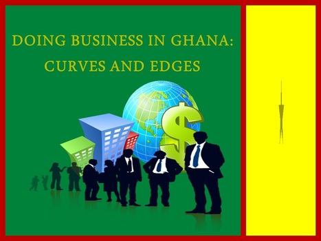 Doing Business  in Ghana: Curves and Edges | Axis Human Capital Group Recruitment | Scoop.it
