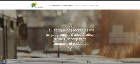 La Fabrique des Mobilités: premier ACCÉLERATEUR européen dédié à un écosystème en mutatio | Machines Pensantes | Scoop.it