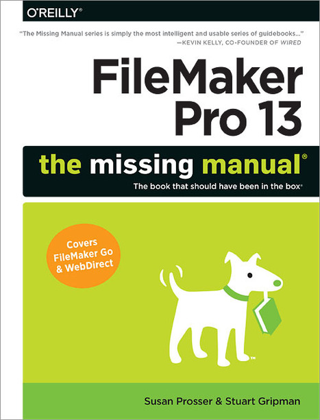 FileMaker Pro 13: The Missing Manual by By Susan Prosser, Stuart Gripman   FileMaker Development   Scoop.it
