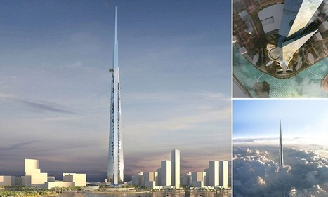 Kingdom Tower engineers puzzled by how to build the world's next tallest ... - Daily Mail | Interesting Construction Stuff! | Scoop.it