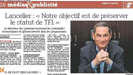 Lancelier: «Notre objectif est de préserver le statut de TF1»   DocPresseESJ   Scoop.it