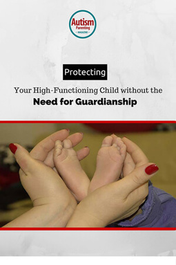 Protecting Your High-Functioning Child without the Need for Guardianship - Autism Parenting Magazine | Autism Parenting | Scoop.it
