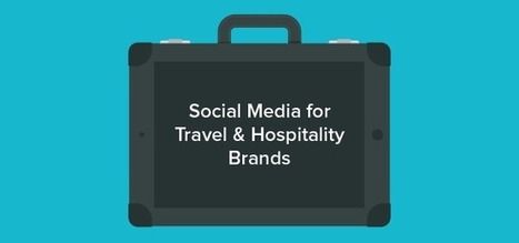 Social Tips for Travel & Hospitality Brands | Sprout Social | morronijerome | Scoop.it