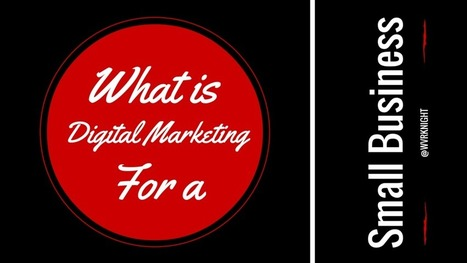 What is Digital Marketing for a Small Business? | Petit Commerce - Small Business | Scoop.it