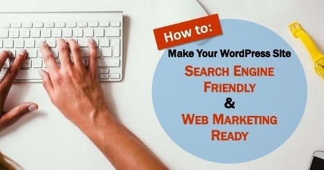 WordPress 101: How to Make Your Site Search Engine Ready | WebsiteDesign | Scoop.it