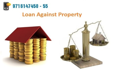 Apply for Loan Against Property in Delhi/NCR   Loans in India   Scoop.it