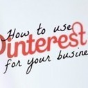 Pinterest For Your Business: How To Start | Blogging | Scoop.it