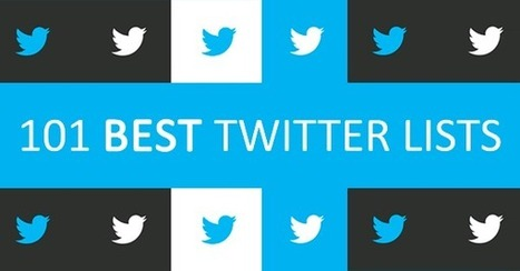 101 Best Twitter Lists To Follow in the Twitterverse | Boîte à outils numériques | Scoop.it