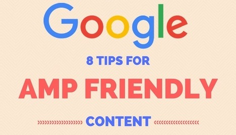 8 Tips from Google on How to AMP up Your Content  | Social Media, SEO, Mobile, Digital Marketing | Scoop.it