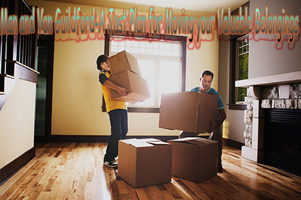 Man and Van Guildford-A Just Plan for Moving your Valuable Belongings | Removals | Scoop.it