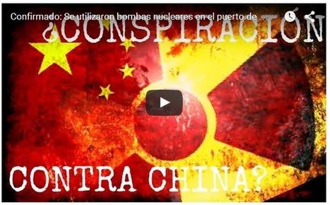 ¿Se utilizaron bombas nucleares en el puerto de Tianjin-China? | La R-Evolución de ARMAK | Scoop.it