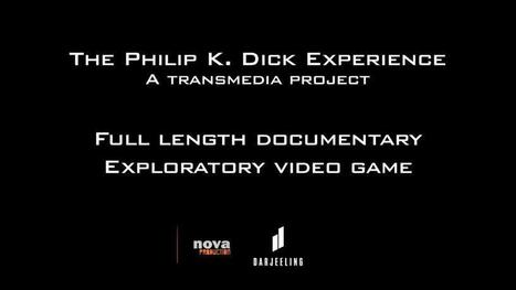 The Philip K Dick experience. Transmedia project by Darjeeling Productions... | Tracking Transmedia | Scoop.it