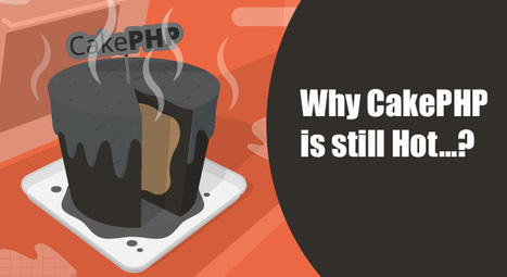 CakePHP 3 review: It continues to grow | CakePHP Development | Scoop.it